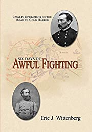 Six Days of Awful Fighting: Cavalry…