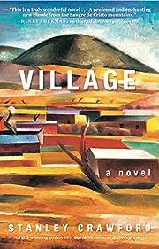 Village: a novel af Stanley Crawford