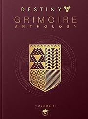 Destiny Grimoire Anthology, Volume II:…