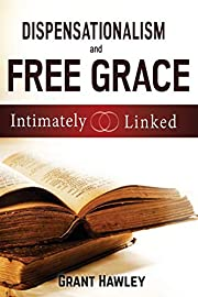 Dispensationalism and Free Grace: Intimately…