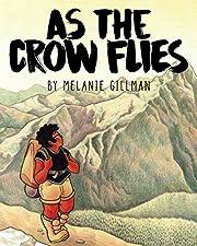 As the Crow Flies de Melanie Gillman