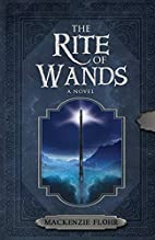The Rite of Wands by Mackenzie Flohr
