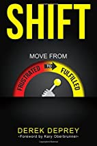 SHIFT: Move from Frustrated to Fulfilled by…