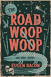 The Road to Woop Woop and Other Stories af…