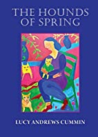 The Hounds of Spring by Lucy Andrews Cummin