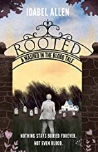 Rooted: A Novel by Idabel Allen