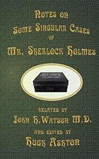 Mr. Sherlock Holmes - Notes on Some Singular…