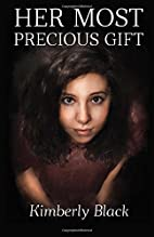 Her Most Precious Gift by Kimberly Black