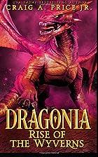 Dragonia: Rise of the Wyverns (Dragonia…