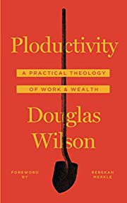 Ploductivity: A Practical Theology of Work &…