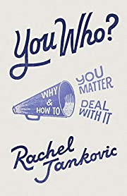 You Who: Why You Matter and How to Deal With…