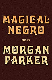 Magical Negro von Morgan Parker