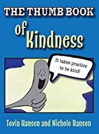 The Thumb Book of Kindness (The Thumb Book…