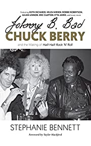 Johnny B. Bad: Chuck Berry and the Making of…