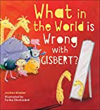 What in the World Is Wrong with Gisbert? by…