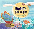 Binkle's Time to Fly by Sharmila…