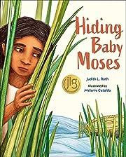 Hiding Baby Moses por Judith L. Roth