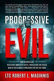 Progressive Evil: How Radicals Are…