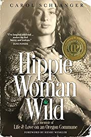 Hippie Woman Wild: A Memoir of Life & Love…