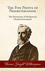 The Five Points of Presbyterianism: The…
