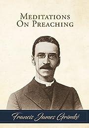 Meditations on Preaching av Francis James…