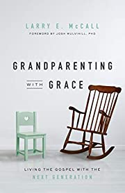 Grandparenting with Grace: Living the Gospel…