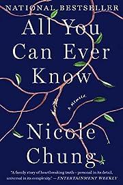 All You Can Ever Know: A Memoir de Nicole…