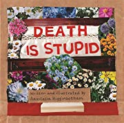Death Is Stupid (Ordinary Terrible Things)…