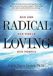 Radical Loving: One God, One World, One…