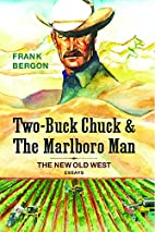 Two-Buck Chuck & The Marlboro Man: The New…
