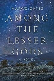 Among the Lesser Gods: A Novel par Margo…