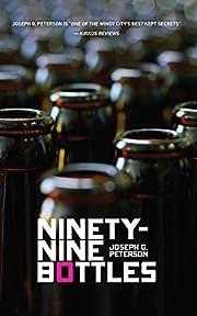 Ninety-Nine Bottles (New Chicago Classics)…