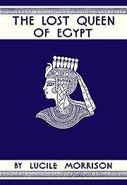 The Lost Queen of Egypt de Lucile Morrison