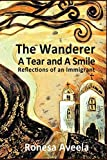 The Wanderer – A Tear and A Smile: Reflections of an Immigrant