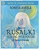 A Study of Rusalki – Slavic Mermaids of Eastern Europe