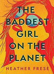 The Baddest Girl on the Planet – tekijä:…