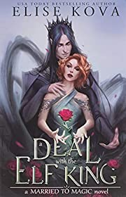 A Deal with the Elf King (Married to Magic…