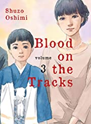 Blood on the Tracks 3 de Shuzo Oshimi