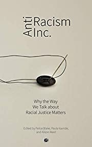 Antiracism inc. : why the way we talk about…
