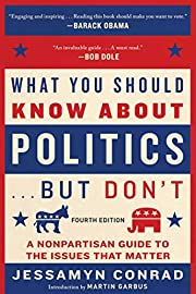 What You Should Know about Politics . . .…