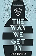 The Way We Get By by Christoper Drabick