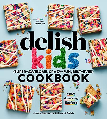 Delish Kids Cookbook by Joanna Saltz
