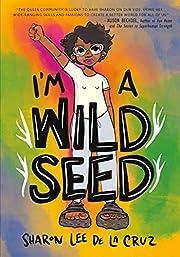 I'm a Wild Seed por Sharon Lee De La…