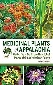 Medicinal Plants of Appalachia: A Field…