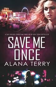 Save Me Once: A Safe Refuge Christian…