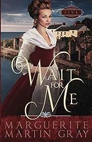 Wait for Me por Marguerite Martin Gray