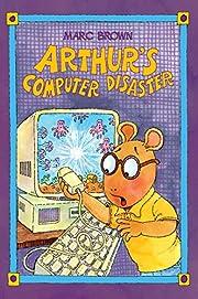 Arthur's Computer Disaster af Marc Brown