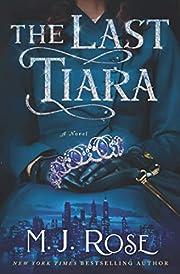 The Last Tiara – tekijä: M.J. Rose