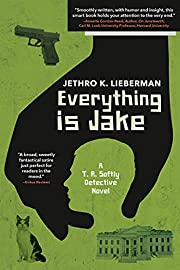 Everything Is Jake: A T. R. Softly Detective…