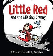 Little Red and the Missing Granny av Becca…